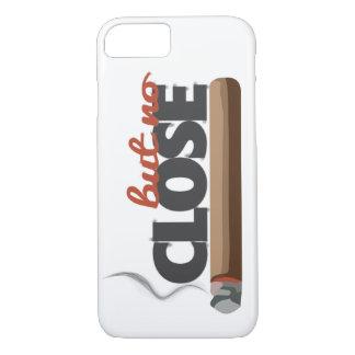 Coque iPhone 7 Fermez-vous mais aucun cigare