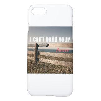 Coque iPhone 7 Je ne peux pas construire vos barrières