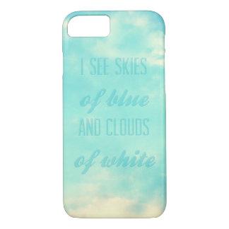 Coque iPhone 7 Je vois des cieux de bleu et des nuages de blanc