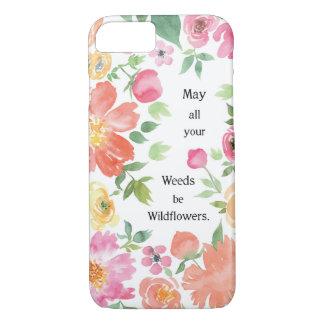 Coque iPhone 7 Mai toutes vos mauvaises herbes soient des fleurs