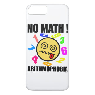 Coque iPhone 7 Plus Aucunes maths ! Arithmophobia