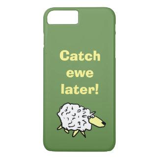 Coque iPhone 7 Plus Brebis de crochet plus tard !
