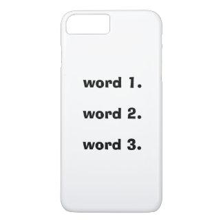 Coque iPhone 7 Plus Créez l'expression simple de trois mots des textes