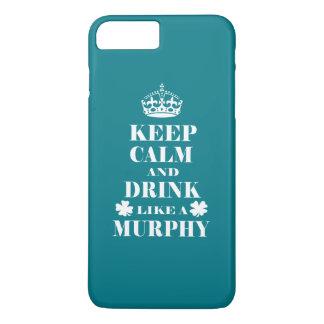 Coque iPhone 7 Plus Gardez le calme et buvez comme un Murphy