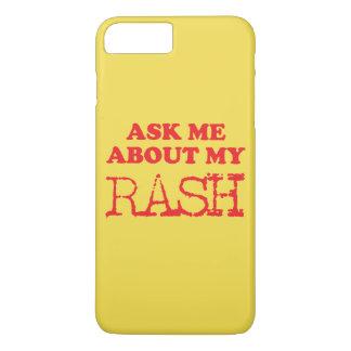 Coque iPhone 7 Plus Interrogez-moi au sujet de mon éruption