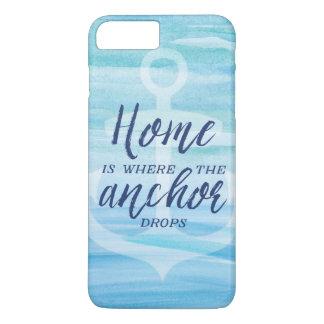 Coque iPhone 7 Plus La maison est où l'ancre se laisse tomber