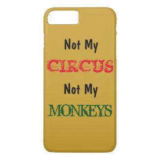 Coque iPhone 7 Plus Non mon cirque non mon cas de l'iPhone 7 de singes