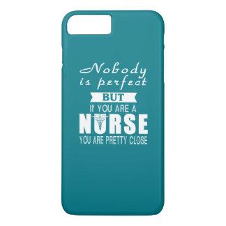 Coque iPhone 7 Plus Personne n'est parfaite mais infirmière