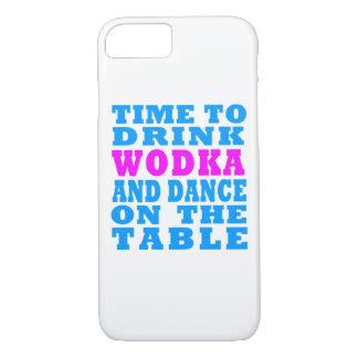 Coque iPhone 8/7 Heure de boire Wodka et de danser sur la table