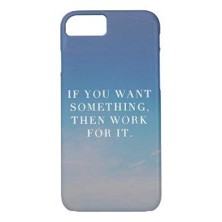 Coque iPhone 8/7 Si vous voulez quelque chose