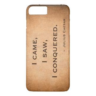 Coque iPhone 8 Plus/7 Plus Je suis venu, j'ai vu, j'ai conquis. ~ Jules César