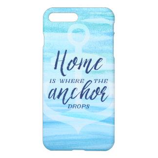 Coque iPhone 8 Plus/7 Plus La maison est où l'ancre se laisse tomber