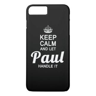 Coque iPhone 8 Plus/7 Plus Maintenez calme et laissez Paul le manipuler