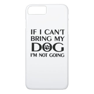 Coque iPhone 8 Plus/7 Plus Si je ne peux pas apporter mon chien