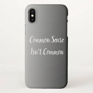 Coque iPhone X Le bon sens n'est pas commun
