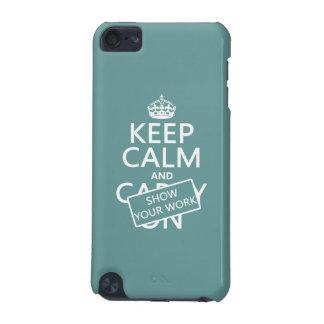 Coque iPod Touch 5G Gardez le calme et montrez votre travail (toute