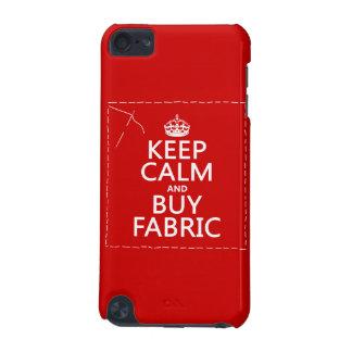 Coque iPod Touch 5G Maintenez calme et achetez le tissu (toutes les