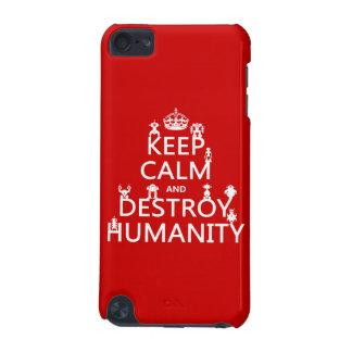 Coque iPod Touch 5G Maintenez calme et détruisez l'humanité (les