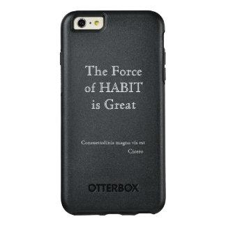 Coque OtterBox iPhone 6 Et 6s Plus la force de l'habitude est grande - cas