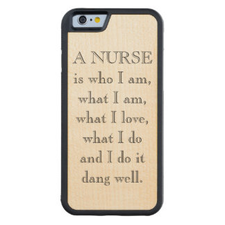 """Coque Pare-chocs En Érable iPhone 6 """"Une infirmière est"""" le cas en bois de téléphone"""