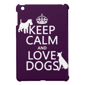 Coque Pour iPad Mini Gardez le calme et aimez les chiens - toutes les
