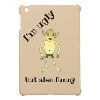 Coque Pour iPad Mini Je suis laid mais également drôle