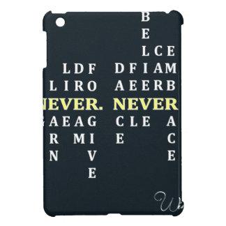 Coque Pour iPad Mini N'abandonnez jamais
