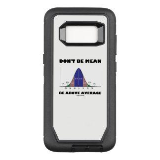Coque Samsung Galaxy S8 Par OtterBox Defender Ne soyez pas moyen soit au-dessus de l'humour