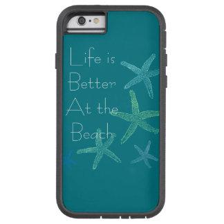 Coque Tough Xtreme iPhone 6 La vie est meilleure à la plage