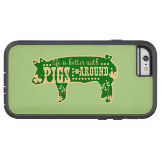 Coque Tough Xtreme iPhone 6 La vie mieux avec des porcs