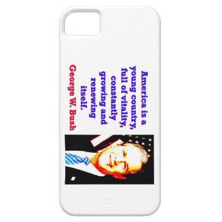 Coques Case-Mate iPhone 5 L'Amérique est un jeune pays - G W Bush