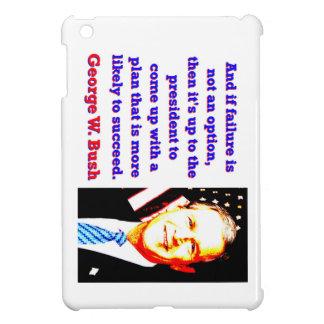 Coques iPad Mini Et si l'échec n'est pas une option - G W Bush