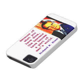 Coques iPhone 4 En raison de ce que vous avez fait - Richard Nixon