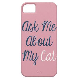Coques iPhone 5 Interrogez-moi au sujet de mon cas de l'iPhone