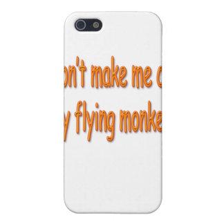 Coques iPhone 5 Ne m'incitez pas à appeler mes singes de vol