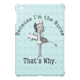 Coques Pour iPad Mini Puisque je suis les soins drôles d'infirmière