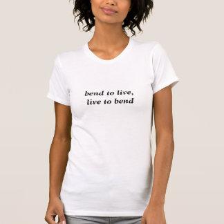 courbure à vivre, vivant pour se plier t-shirt