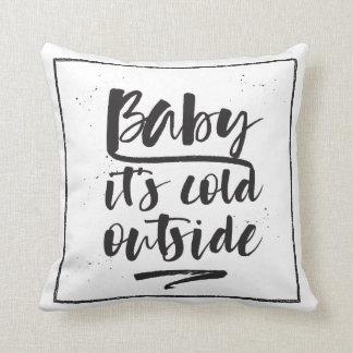 Coussin Bébé c'est extérieur froid - la collection d'hiver
