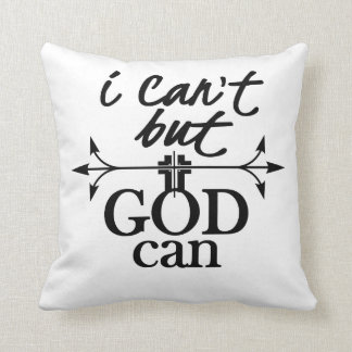 Coussin Foi chrétienne je ne peux pas mais Dieu peut