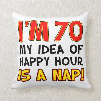 Coussin J'ai 70 ans que mon idée d'heure heureuse est un