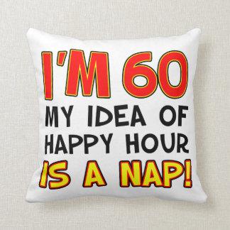 Coussin Je suis de 60 heures heureuses est un cadeau de