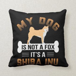 Coussin Mon chien n'est pas un Fox que c'est un Shiba Inu