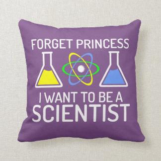 Coussin Oubliez la scientifique de princesse I Want To Be