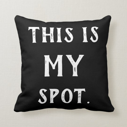 Coussin This is my spot customizable colors