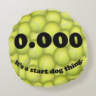 Coussins Ronds 0,000, le début parfait, c'est une chose de chien