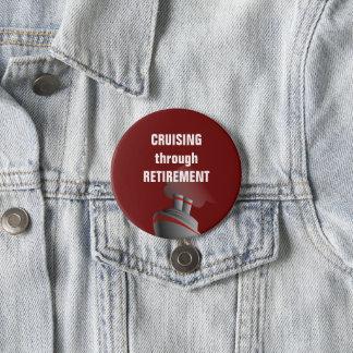Croisière par la retraite rouge foncé badge rond 7,6 cm