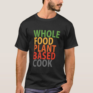 Cuisinier de WFPB - T-shirt