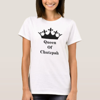 Dames - la Reine du T-shirt d'effronterie