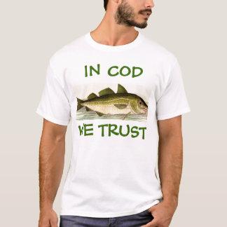 Dans la morue nous faisons confiance ! t-shirt