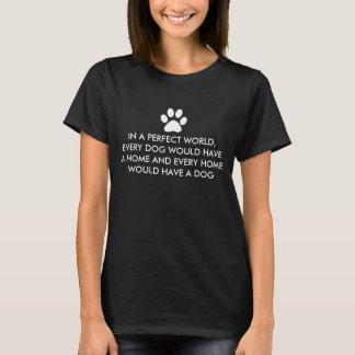 Dans un monde parfait de chien t-shirt